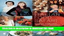 Books Italian Food Safari: A Delicious Celebration Of The Italian Kitchen Full Online