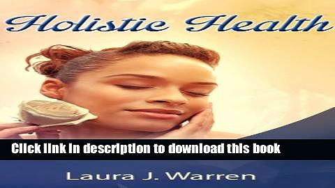 Ebook Holistic Health: Step-by-Step Guide to Holistic Health And Holistic Healing Full Online KOMP