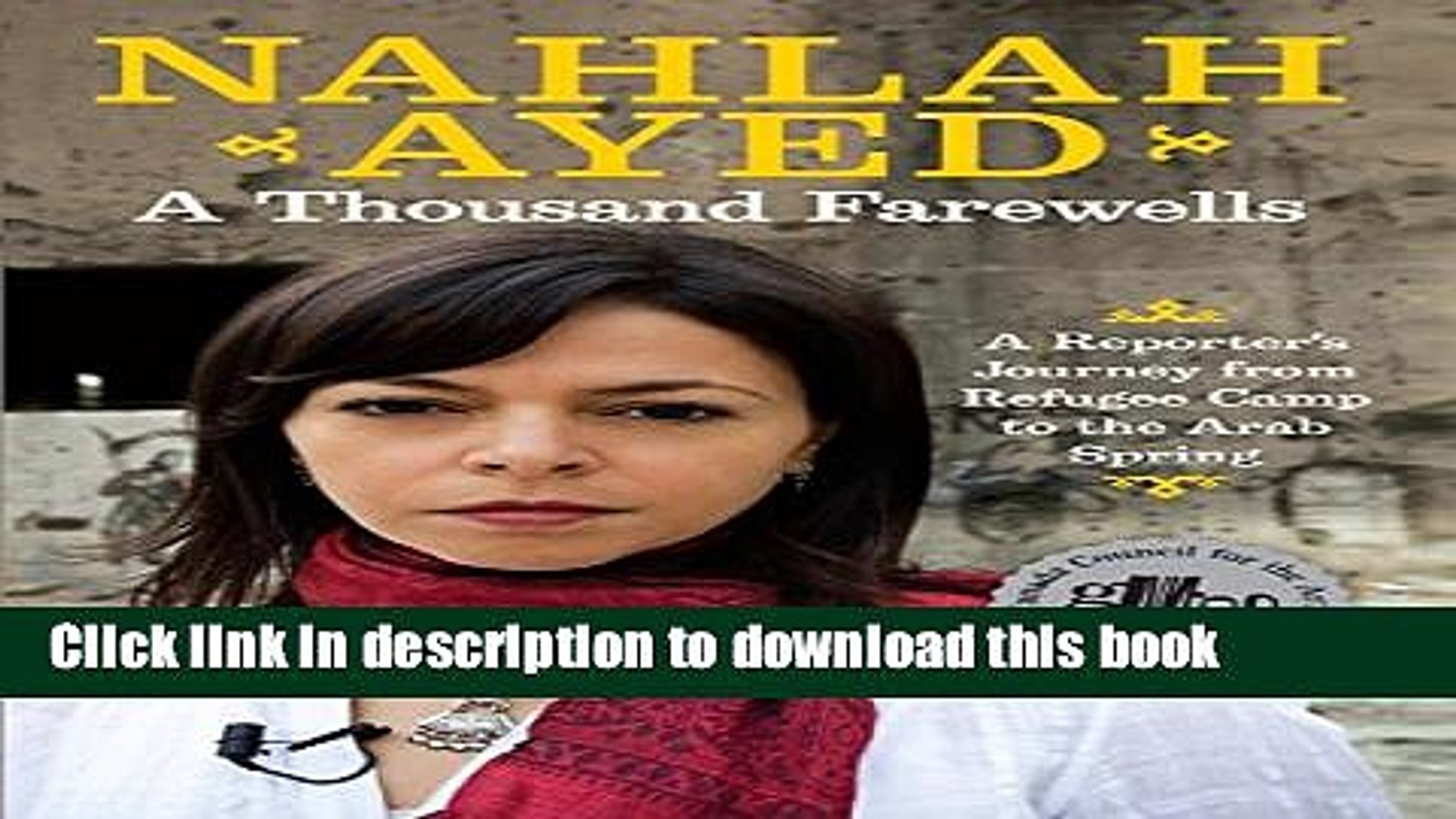 Ebook A Thousand Farewells: A Reporter s Journey From Refugee Camp To The Arab Spring Free Online
