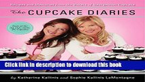Books The Cupcake Diaries: Recipes and Memories from the Sisters of Georgetown Cupcake Full Online