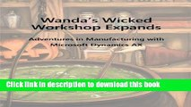 Ebook Wanda s Wicked Workshop Expands: Adventures in Manufacturing with Microsoft Dynamics AX Full