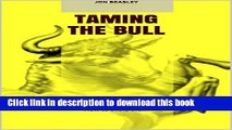 "Ebook IT Project Management: ""Taming The Bull"": Delivering Successful IT Projects Using the"