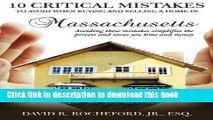 Download  10 Critical Mistakes to Avoid When Buying and Selling a Home in Massachusetts: Avoiding