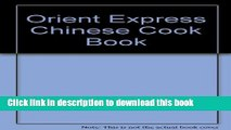 Ebook Orient Express Chinese Cook Book (The Creative cooking series) Free Download