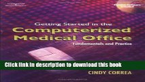 Books Getting Started in the Computerized Medical Office: Fundamentals and Practice Free Online