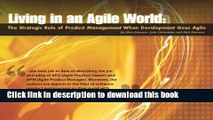 Books Living in an Agile World: The Role of Product Management When Development Goes Agile Free