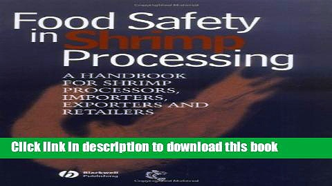 Books Food Safety in Shrimp Processing: A Handbook for Shrimp Processors, Importers, Exporters and