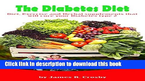Ebook The Diabetes Diet: Diet, Exercise and Herbal Supplements that will cure your Diabetes Type 2