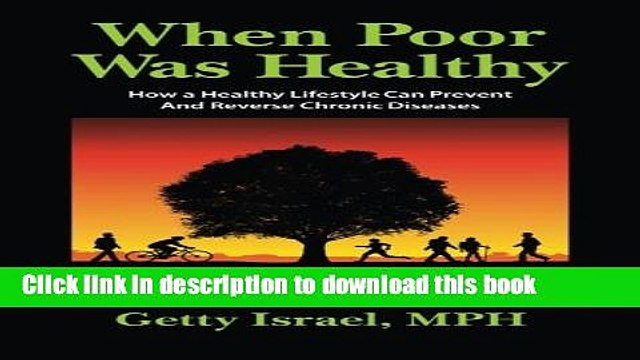 Books When Poor Was Healthy: How a Healthy Lifestyle Can Prevent and Reverse Chronic Diseases Full