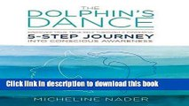 Books The Dolphin s Dance: Discover your true self through a powerful 5 step journey into
