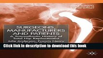 Ebook Surgeons, Manufacturers and Patients: A Transatlantic History of Total Hip Replacement
