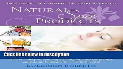 books natural spa products how to make your own professional and home spa products using natural