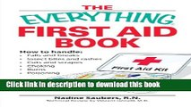 Books The Everything First Aid Book: How to handle:  Falls and breaks    Choking   Cuts and