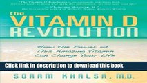 Download  The Vitamin D Revolution: How the Power of This Amazing Vitamin Can Change Your Life