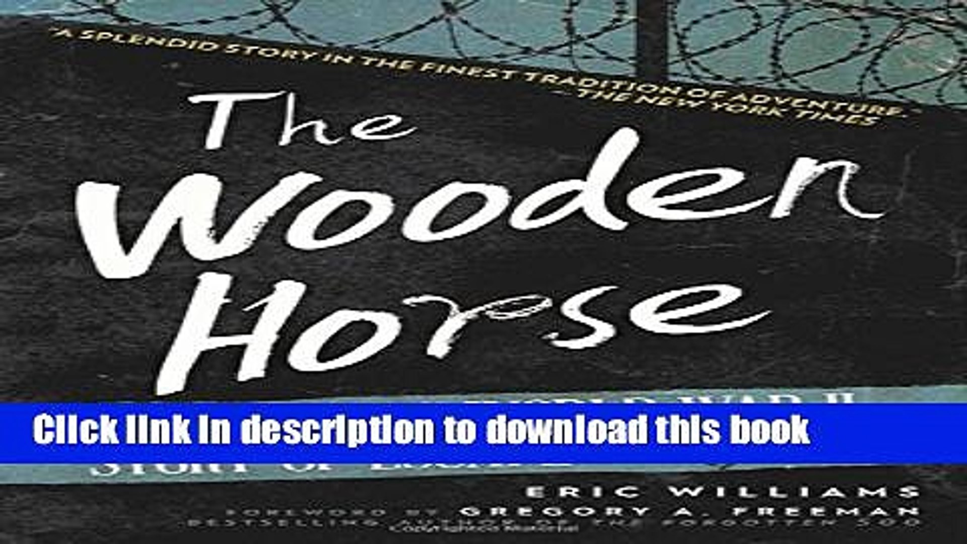 Books The Wooden Horse The Classic World War Ii Story Of Escape Free Online