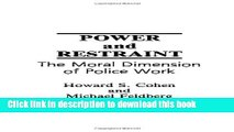 Books Power and Restraint: The Moral Dimension of Police Work Free Online