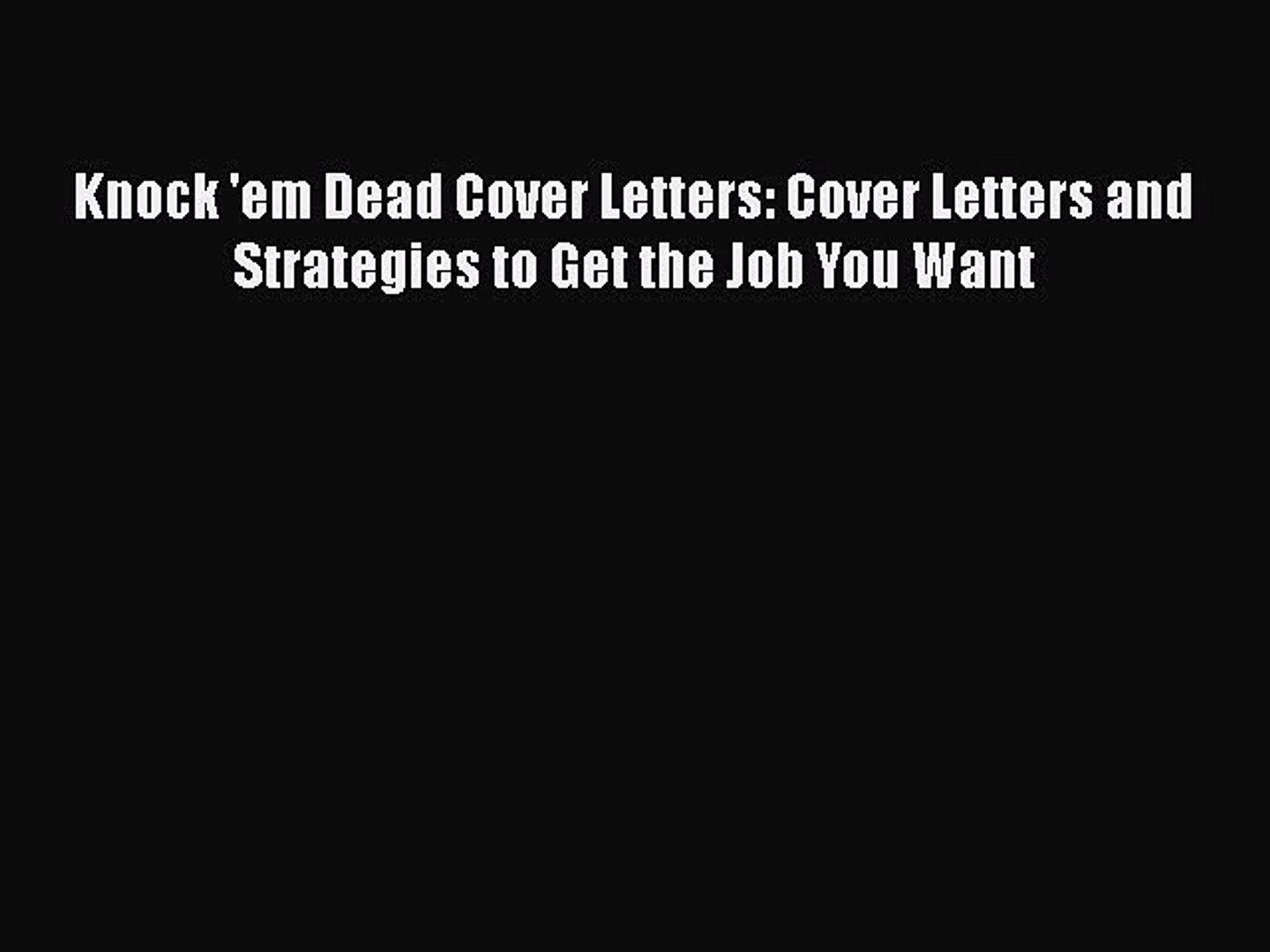 DOWNLOAD FREE E-books  Knock 'em Dead Cover Letters: Cover Letters and Strategies to Get the