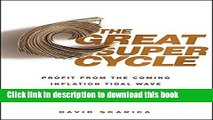 Books The Great Super Cycle: Profit from the Coming Inflation Tidal Wave and Dollar Devaluation