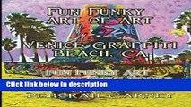 Books Fun Funky Art of Art Venice Graffiti Beach, CA: Fun Funky Coffee Table Book Series Free Online