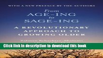 Ebook From Age-Ing to Sage-Ing: A Revolutionary Approach to Growing Older Full Online