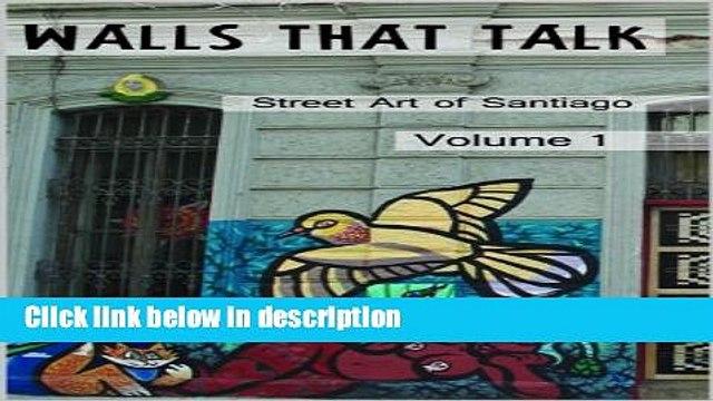Ebook Street art of Santiago. (Walls that talk. Book 1) Free Online