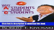 "Ebook Why ""A"" Students Work for ""C"" Students and Why ""B"" Students Work for the Government: Rich"