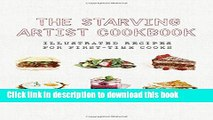 Books The Starving Artist Cookbook: Illustrated Recipes for First-Time Cooks Free Download