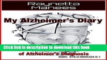 [Read PDF] My Alzheimer s Diary:My Journey Through the Shadow of Alzheimer s Disease Diagnosis