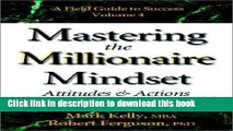 [Read PDF] Mastering the Millionaire Mindset: Attitudes   Actions That Create Lasting Wealth
