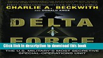 Download  Delta Force: A Memoir by the Founder of the U.S. Military s Most Secretive