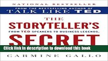 Ebook The Storyteller s Secret: From TED Speakers to Business Legends, Why Some Ideas Catch On and