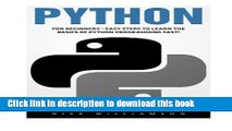 Books Python: For Beginners - Easy Steps To Learn The Basics Of Python Programming Fast! (Python