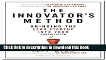 Books The Innovator s Method: Bringing the Lean Start-up into Your Organization Full Online