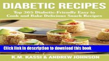 Books Diabetic Recipes: Top 365 Diabetic-Friendly Easy to Cook and Bake Delicious Snack Recipes