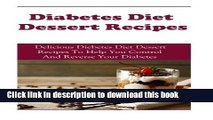 Ebook Diabetes Dessert Recipes: Delicious Diabetes Dessert Recipes To Help You Control And Reverse