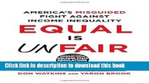 [PDF] Equal Is Unfair: America s Misguided Fight Against Income Inequality [Download] Full Ebook
