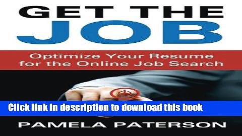 Ebook Get the Job: Optimize Your Resume for the Online Job Search Full Online