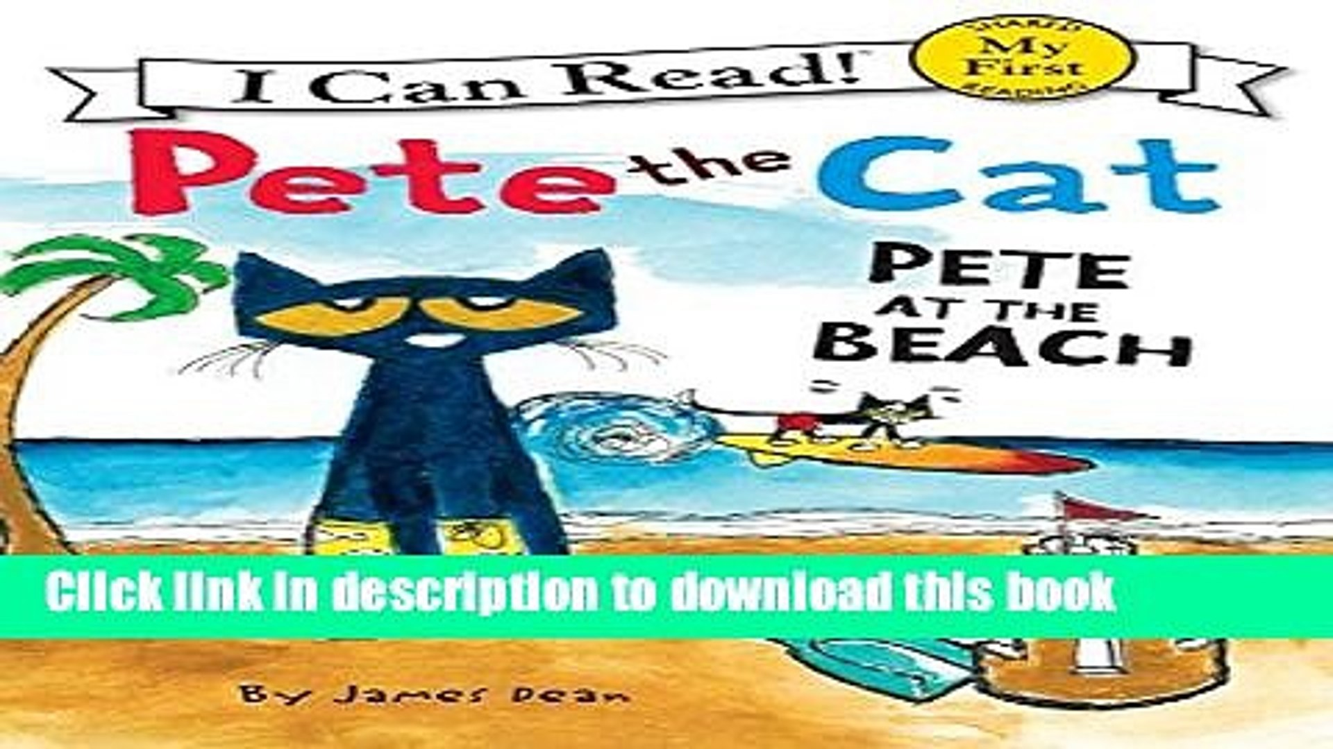Read Books Pete the Cat: Pete at the Beach (My First I Can Read) PDF Online