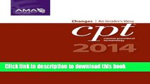 CPT Changes 2014: An Insider s View (AMA CPT Changes) (Cpt Changes: An Insiders View) For Free