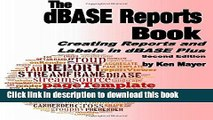 Books The dBASE Reports Book: Creating Reports and Labels in dBASE Plus Full Online