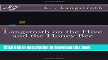 Download  Langstroth on the Hive and the Honey Bee  Free Books