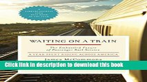 PDF  Waiting on a Train: The Embattled Future of Passenger Rail Service  Free Books