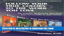 Ebook Follow Your True Colors to the Work You Love: The Popular Method for Matching Your