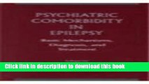 [Read PDF] Psychiatric Comorbidity in Epilepsy: Basic Mechanisms, Diagnosis, and Treatment Ebook