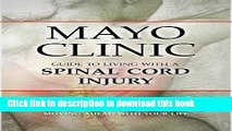 [Read PDF] Mayo Clinic Guide to Living with a Spinal Cord Injury Ebook Free