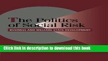 [Read PDF] The Politics of Social Risk: Business and Welfare State Development (Cambridge Studies