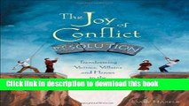 [Read PDF] The Joy of Conflict Resolution: Transforming Victims, Villains and Heroes in the