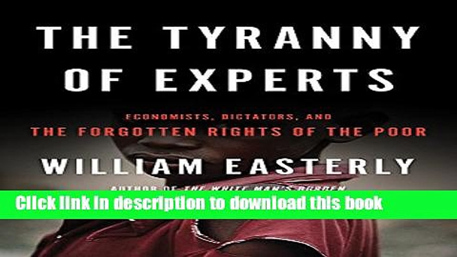 Books The Tyranny of Experts: Economists, Dictators, and the Forgotten  Rights of the Poor Free - video dailymotion