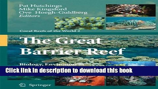 Books The Great Barrier Reef: Biology, Environment and Management (Coral Reefs of the World) Free