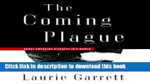 The Coming Plague: Newly Emerging Diseases in a World Out of Balance For Free